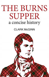 The Burns Supper : A Concise History-9781912147830