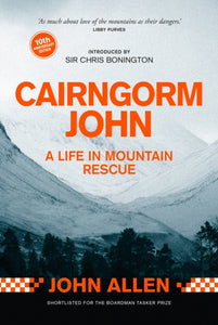 Cairngorm John : A Life in Mountain Rescue 10th Anniversary Edition-9781912240647