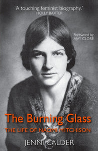 The Burning Glass : The Life of Naomi Mitchison-9781912240661