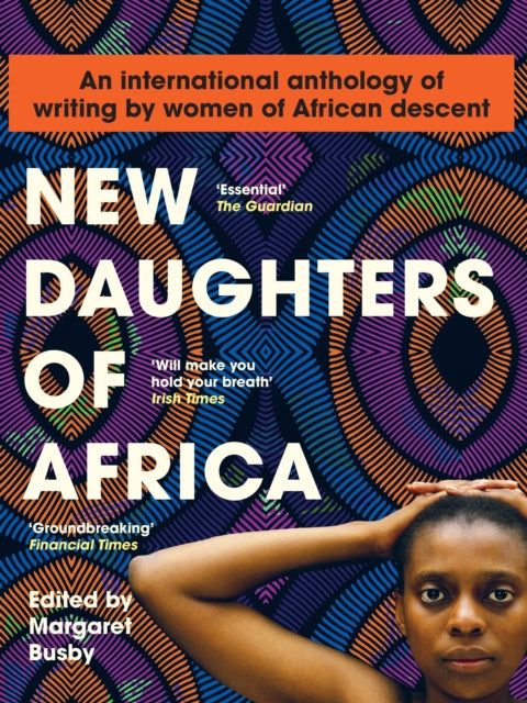 New Daughters of Africa : AN INTERNATIONAL ANTHOLOGY OF WRITING BY WOMEN OF AFRICAN DESCENT-9781912408740