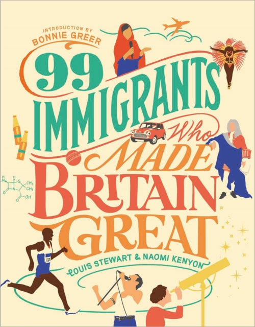 99 Immigrants Who Made Britain Great-9781912454334
