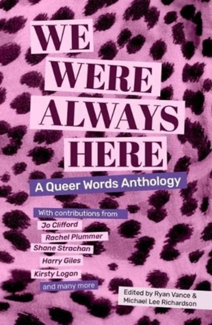 We Were Always Here : A Queer Words Anthology-9781912489145