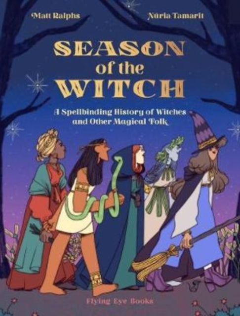 Season of the Witch : A Spellbinding History of Witches and Other Magical Folk-9781912497539