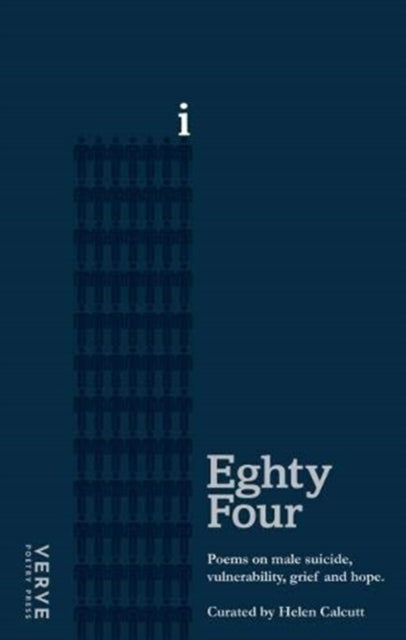 Eighty Four : Poems on Male Suicide, Vulnerability, Grief and Hope-9781912565139