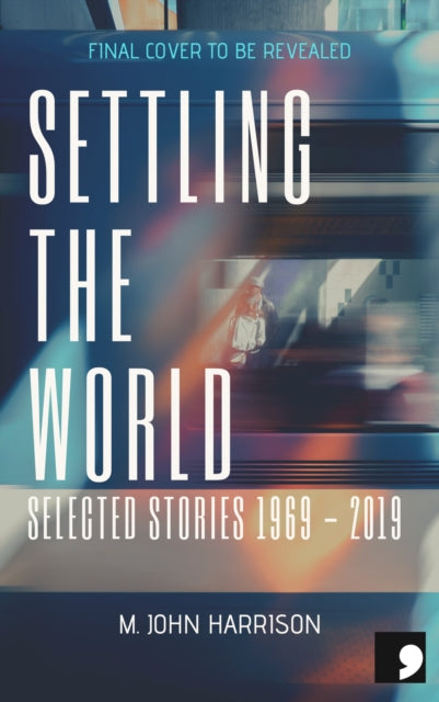 Settling the World : Selected Stories 1970-2020-9781912697281