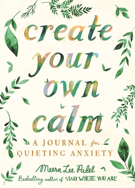 Create Your Own Calm : A Journal for Quieting Anxiety-9781912785414