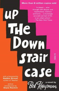Up the Down Staircase : The timeless, bestselling novel about the joys, frustrations, and hilarity of teaching-9781912854615