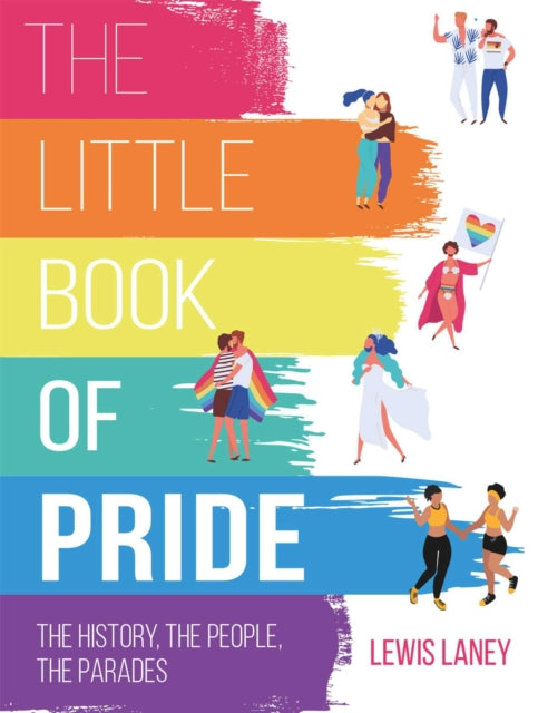 The Little Book of Pride : The History, the People, the Parades-9781912983162