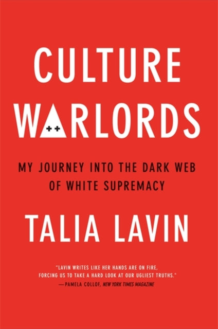 Culture Warlords : My Journey into the Dark Web of White Supremacy-9781913183936