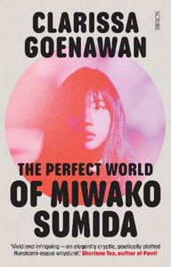 The Perfect World of Miwako Sumida : A novel of modern Japan-9781913348328