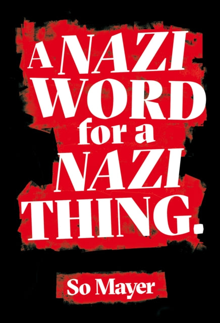 A Nazi Word For A Nazi Thing-9781913512026