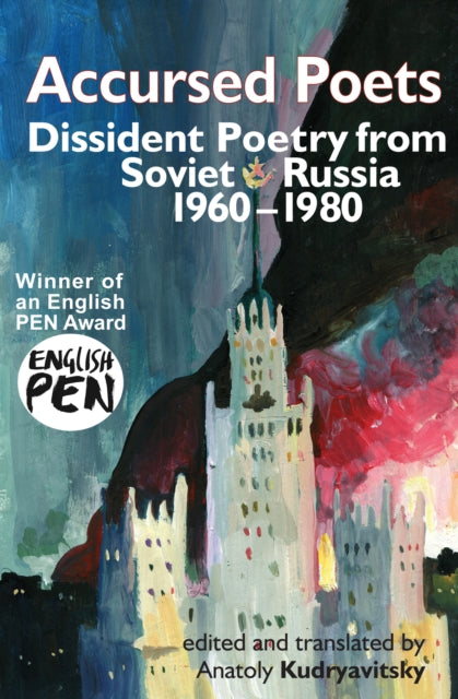 Accursed Poets : Dissident Poetry from Soviet Russia 1960-80-9781916139299