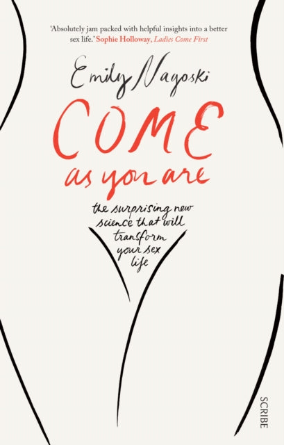 Come as You Are : the bestselling guide to the new science that will transform your sex life : 1-9781925228014