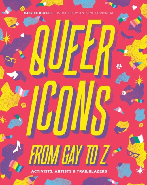 Queer Icons from Gay to Z : Activists, Artists & Trailblazers-9781925811292