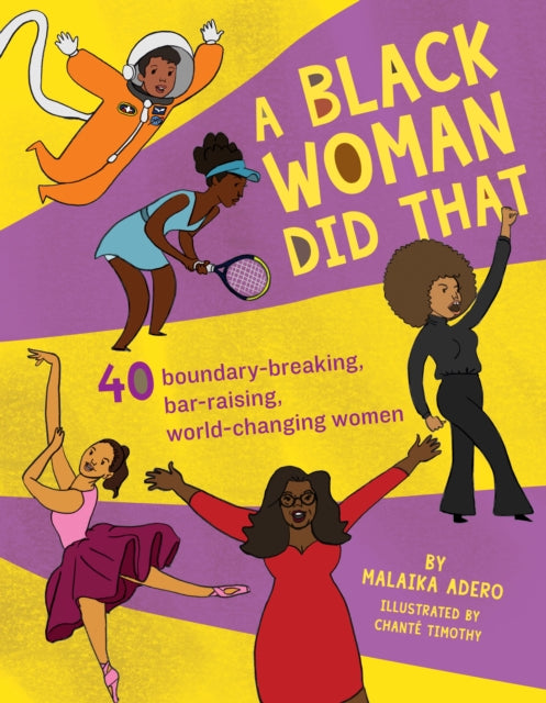 A Black Woman Did That! : 40 Boundary-Breaking, Bar-Raising, World-Changing Women-9781941367513
