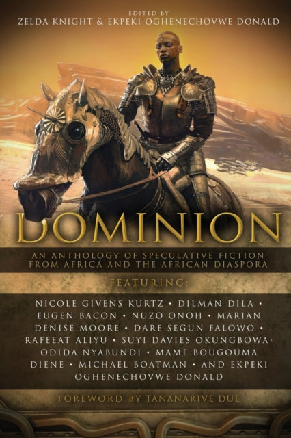 Dominion : An Anthology of Speculative Fiction from Africa and the African Diaspora : 1-9781946024794