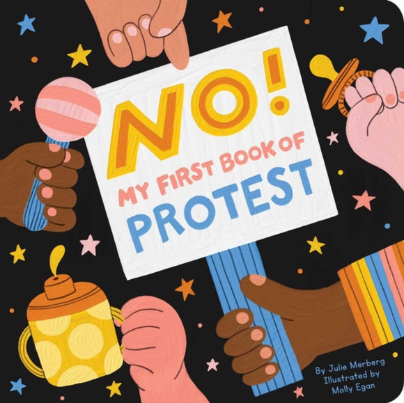 No! My First Book Of Protest : My First Book of Protest-9781950587025