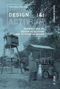 Design (&) Activism : Perspectives on Design as Activism and Activism as Design-9788869772412