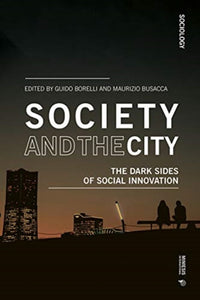 Society and the City : The Dark Sides of Social Innovation-9788869772580