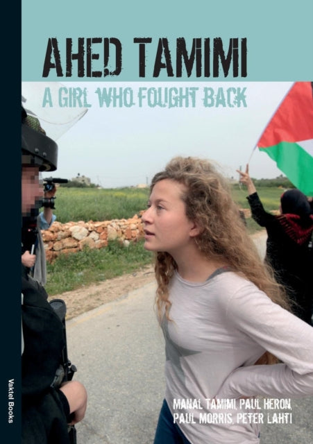 Ahed Tamimi : A Girl Who Fought Back-9789188441263