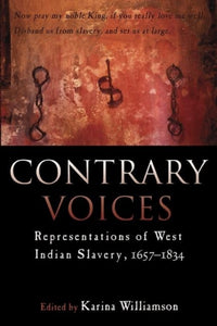 Contrary Voices : Representations of West Indian Slavery-9789766402082