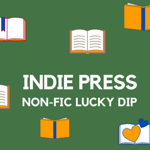 Lucky Dip: Indie Press Non-Fiction