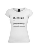 ALTER EGO DEFINE ME T-shirt
