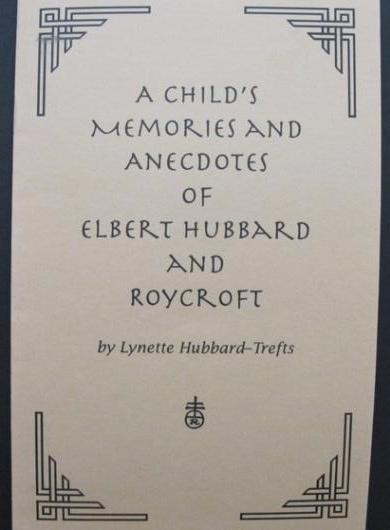 #D7. A Child's Memories and Anecdotes of Elbert Hubbard and Roycroft