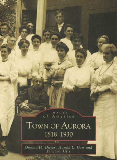 #B2. Images of America - Town of Aurora 1818-1930
