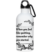 White water bottle with caribiner connected to lid. On front of bottle there is a  scroll with the statesment When you feel like quitting, rememeber why you started.
