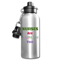 NURSES ARE HUMAN TOO Water Bottle - silver