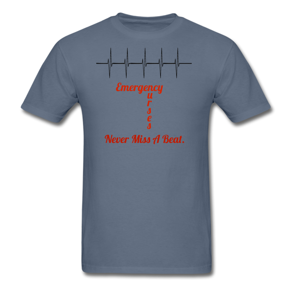 Emergency Nurses Cotton T-Shirt - denim  in color that shows an ekg strip with the statement on it that says Emergency Nurses Never miss a beat.