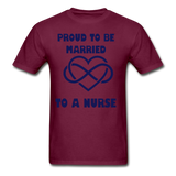 Proud To Be Married To A Nurse Gildan Ultra Cotton Adult T-Shirt - burgundy