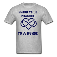 Proud To Be Married To A Nurse Gildan Ultra Cotton Adult T-Shirt - heather gray