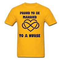 Proud To Be Married To A Nurse Gildan Ultra Cotton Adult T-Shirt - gold