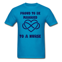 Proud To Be Married To A Nurse Gildan Ultra Cotton Adult T-Shirt - turquoise