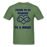 Proud To Be Married To A Nurse Gildan Ultra Cotton Adult T-Shirt - military green