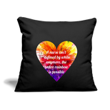 "Color Heart Throw Pillow Cover 18"" x 18"" - black with colorful heart in the center with the statement printed on it. The statement is, a nurse isn't defined by white anymore, the entire rainbow is possable."