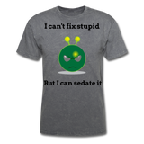 Can't Fix Stupid Unisex Classic T-Shirt - mineral charcoal gray