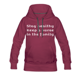 Stay Healthy Women's Premium Hoodie - burgundy