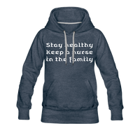 Stay Healthy Women's Premium Hoodie - heather denim