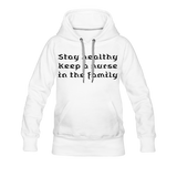 Stay Healthy Women's Premium Hoodie - white