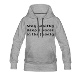 Stay Healthy Women's Premium Hoodie - heather gray