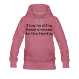 Stay Healthy Women's Premium Hoodie - mauve