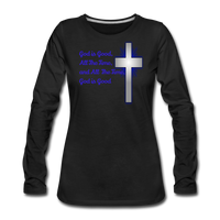 God Is Good Women's Premium Long Sleeve T-Shirt - black