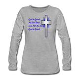 God Is Good Women's Premium Long Sleeve T-Shirt - heather gray