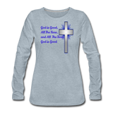 God Is Good Women's Premium Long Sleeve T-Shirt - heather ice blue