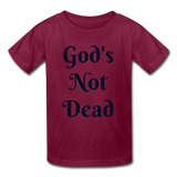 God's Not Dead Kids' T-Shirt - burgundy