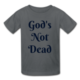 God's Not Dead Kids' T-Shirt - charcoal