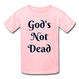 God's Not Dead Kids' T-Shirt - pink